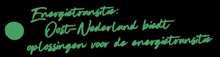 Energietransitie: Oost- Nederland biedt oplossingen voor de energietransitie