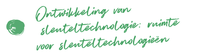 Ontwikkeling van sleuteltechnologie: ruimte voor sleuteltechnologieën